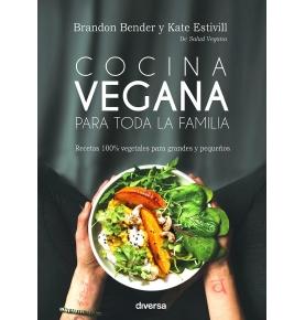 """Cocina vegana para toda la familia"", Brandon Bender y Kate Estivill, SanoBio"
