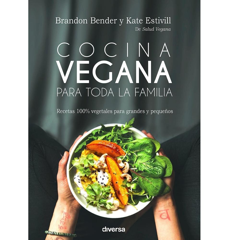 """""""Cocina vegana para toda la familia"""", Brandon Bender y Kate Estivill  de Diversa Ediciones"""