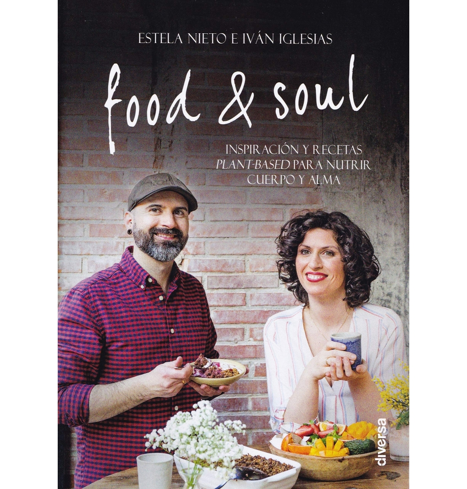 Food & Soul, Iván Iglesias y Estela Nieto (260 pag.)