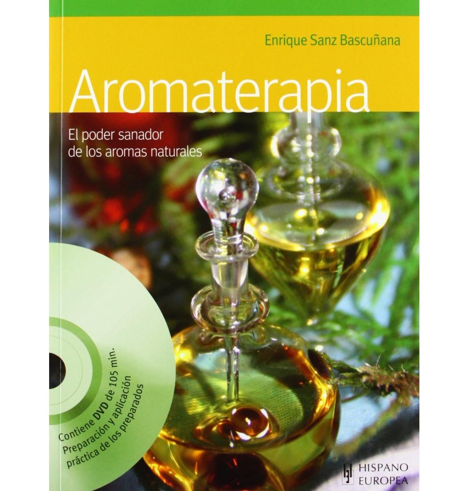Aromaterapia: El poder sanador de los aromas, Enrique Sanz Bascuñana ( +DVD)  de Terpenic Labs