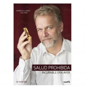 "Libro ""Salud Prohibida: incurable era ayer"", Andreas Ludwing Kalcker  de"